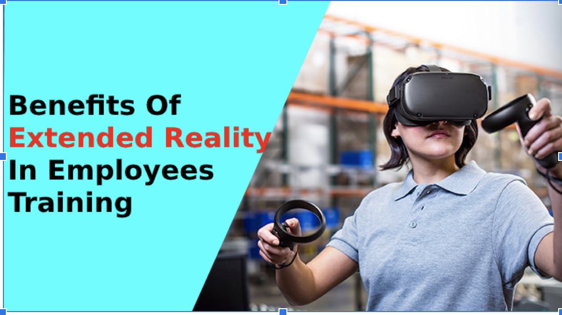 Why Extended Reality Is Considered Beneficial For Employee Training